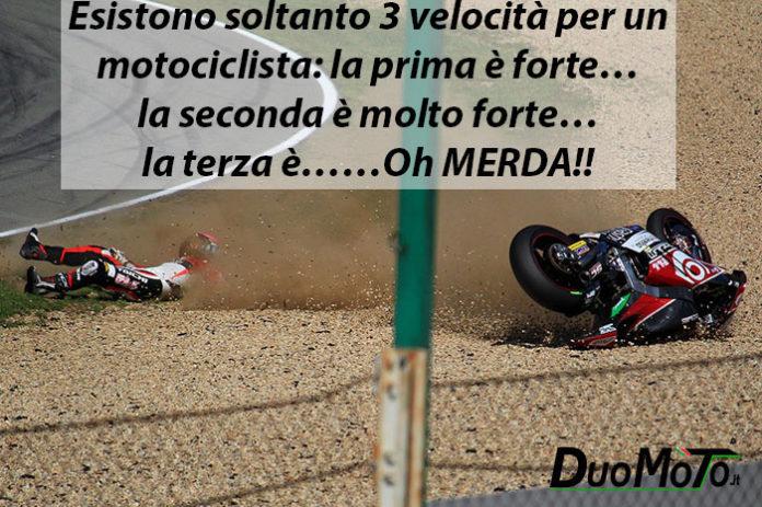 Frasi Divertenti - Esistono soltanto 3 velocità per un motociclista