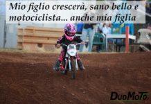Frasi Divertenti - Mio figlio crescerà, sano bello e motociclista... anche mia figlia