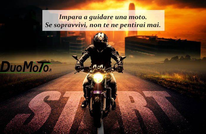 Aforismi Biker – Impara a guidare una moto. Se sopravvivi, non te ne pentirai mai!