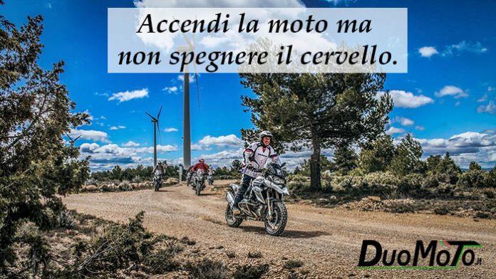 Aforismi Bike - Accendi la moto ma non spegnere il cervello!