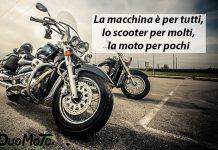 Aforismi in Viaggio - La macchina è per tutti, la scooter per molti, la moto per pochi.